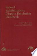 Federal Administrative Dispute Resolution Deskbook Book