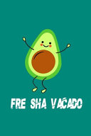FRE SHA VACADO