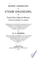 Modern Examinations of Steam Engineers  Or Practical Theory Explained and Illustrated