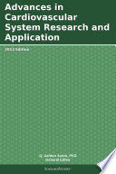 Advances in Cardiovascular System Research and Application: 2013 Edition
