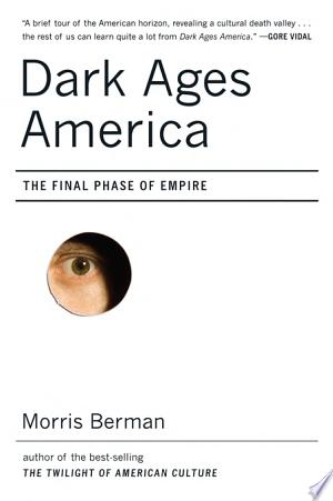 Download Dark Ages America: The Final Phase of Empire Free Books - Dlebooks.net