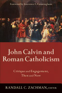 John Calvin and Roman Catholicism