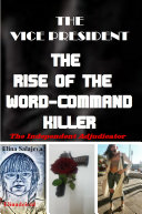The Vice President The Rise Of The Word Command Killer
