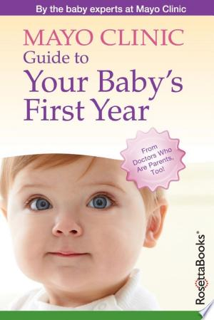 Download Mayo Clinic Guide to Your Baby's First Year Free Books - Dlebooks.net