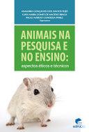 Animais na pesquisa e no ensino