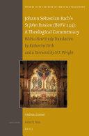 Johann Sebastian Bach's St John Passion (BWV 245): A ...