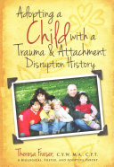Adopting a Child with a Trauma and Attachment Disruption History