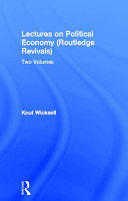 Lectures on Political Economy  Routledge Revivals
