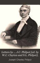 Letters by     J C  Philpot  ed  by W C  Clayton and S L  Philpot