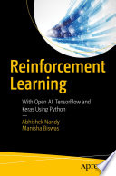Reinforcement Learning: With Open AI, TensorFlow and Keras Using