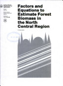 Factors and Equations to Estimate Forest Biomass in the North Central Region