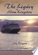The Legacy of Adam Kingston