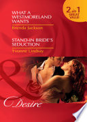 What A Westmoreland Wants   Stand In Bride s Seduction  What a Westmoreland Wants  The Westmorelands    Stand In Bride s Seduction  Wed at Any Price   Mills   Boon Desire