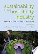 """""""Sustainability in the Hospitality Industry: Principles of sustainable operations"""" by Willy Legrand, Philip Sloan, Joseph S. Chen"""