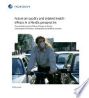 Future Air Quality and Related Health Effects in a Nordic Perspective Book