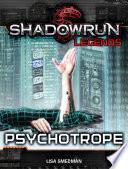 Shadowrun Legends  Psychotrope