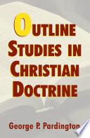 Outline Studies In Christian Doctrine