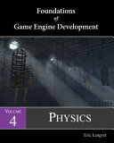 Foundations of Game Engine Development, Volume 4: Physics