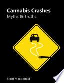 Cannabis Crashes: Myths & Truths