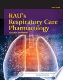 Rau s Respiratory Care Pharmacology   E Book