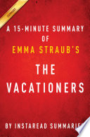 The Vacationers by Emma Straub   A 30 minute Instaread Summary Book