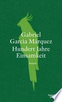 Hundert Jahre Einsamkeit (Neuübersetzung)  : Roman