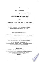 A Treatise on Dislocations and Fractures of the Joints