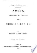 Notes Explanatory And Practical On The Book Of Daniel By The Rev Albert Barnes Critically Revised And Corrected With The Text