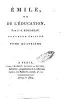 Emile, ou de l'education, par J.-J. Rousseau. Tome primier[-cinquieme]