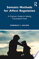 Somatic Methods For Affect Regulation