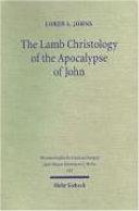 The Lamb Christology of the Apocalypse of John