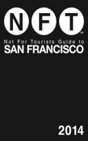Not For Tourists Guide to San Francisco 2014