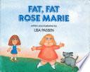 Fat  Fat Rose Marie