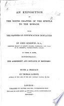 An Exposition of the Ninth Chapter of the Epistle to the Romans   With the Text   With The Banner of Justification Displayed  By John Goodwin     To which is Added                           the Agreement and Distance of Brethren  With a Preface by Thomas Jackson
