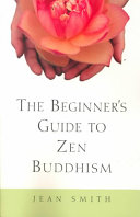 The Beginner s Guide to Zen Buddhism Book PDF