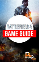 Battlefield 4 Game Guide