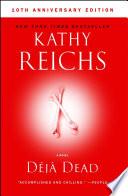 """Deja Dead: 10th Anniversary Edition"" by Kathy Reichs"