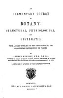 An Elementary Course of Botany  structural  physiological and systematic