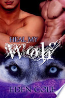 Heal My Wolf: Gay Romance