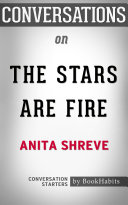 Summary of The Stars Are Fire by Anita Shreve   Conversation Starters Book