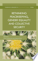 Rethinking Peacekeeping Gender Equality And Collective Security