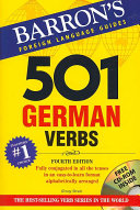 501 German Verbs: Fully Conjugated in All the Tenses in a New, ...