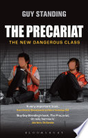 """""""The Precariat: The New Dangerous Class"""" by Guy Standing"""