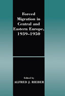 Forced Migration in Central and Eastern Europe, 1939-1950
