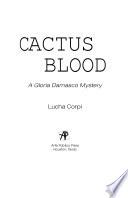 Cactus Blood: A Gloria Damasco Mystery
