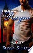 Rescuing Rayne: A Military Romantic Suspense