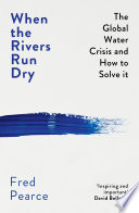 When The Rivers Run Dry Book