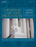 Criminal Law and Procedure for the Paralegal  A Systems Approach