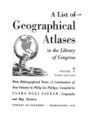 A List of Geographical Atlases in the Library of Congress  Titles 10255 18435