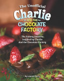 The Unofficial Charlie and the Chocolate Factory